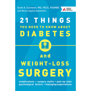21 Things You Need to Know About Diabetes and Weight-Loss Surgery