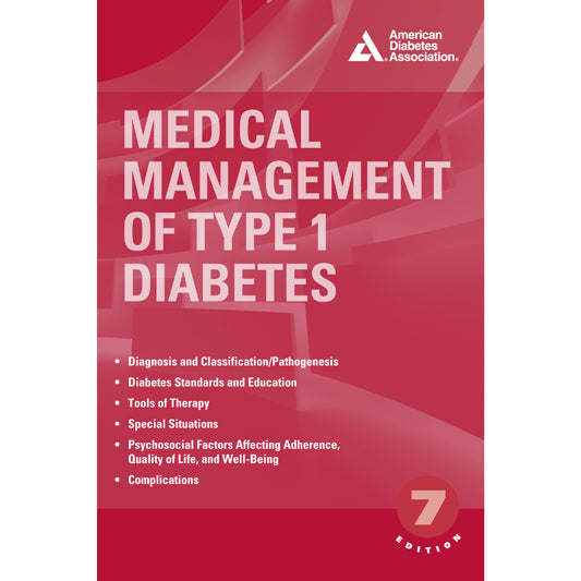 Medical Management of Type 1 Diabetes, 7th Edition