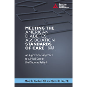 Meeting the American Diabetes Association Standards of Care, 2nd Edition