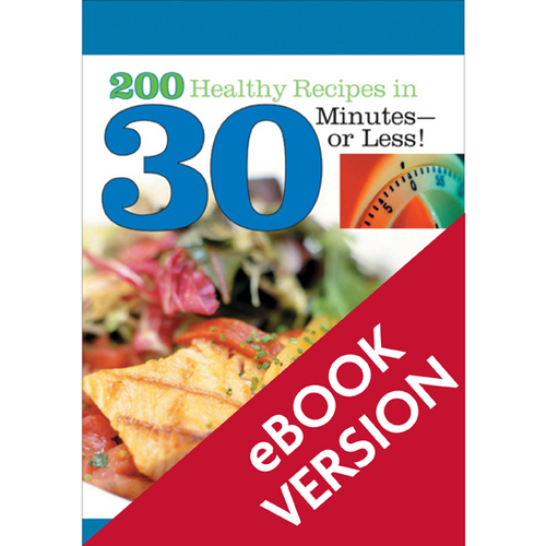 200 Healthy Recipes in 30 Minutes—or Less! (ePub)