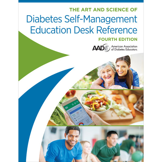 The Art and Science of Diabetes Self-Management Education Desk Reference, 4th Edition