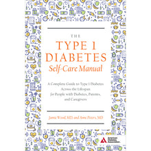 Load image into Gallery viewer, The Type 1 Diabetes Self-Care Manual