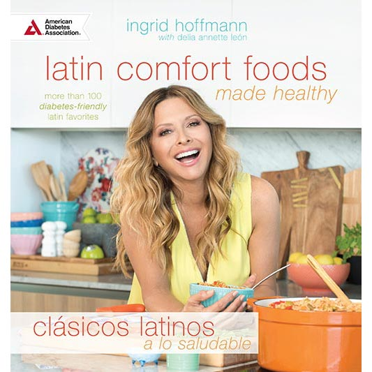 Latin Comfort Foods Made Healthy