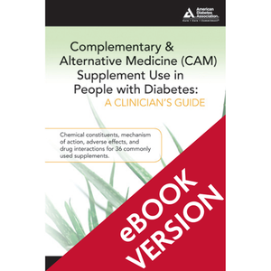 Complementary & Alternative Medicine (CAM) Supplement Use in People with Diabetes (ePub)