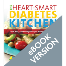 Load image into Gallery viewer, The Heart-Smart Diabetes Kitchen