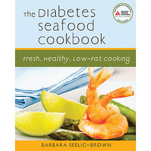 Load image into Gallery viewer, The Diabetes Seafood Cookbook