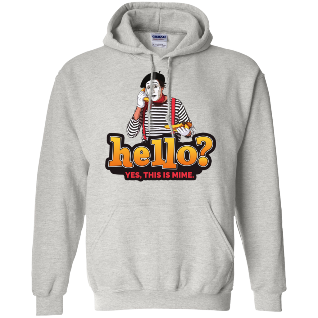 """Hello? Yes, this is Mime."" Pullover Hoodie"