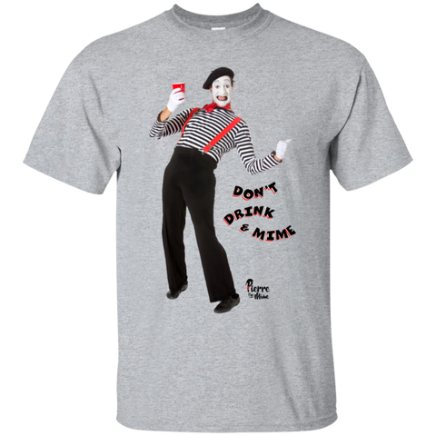 """Don't Drink & Mime"" Unisex Cotton T-Shirt"