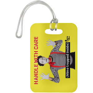 """Handle with Care - Mime trapped inside"" Luggage Bag Tag"