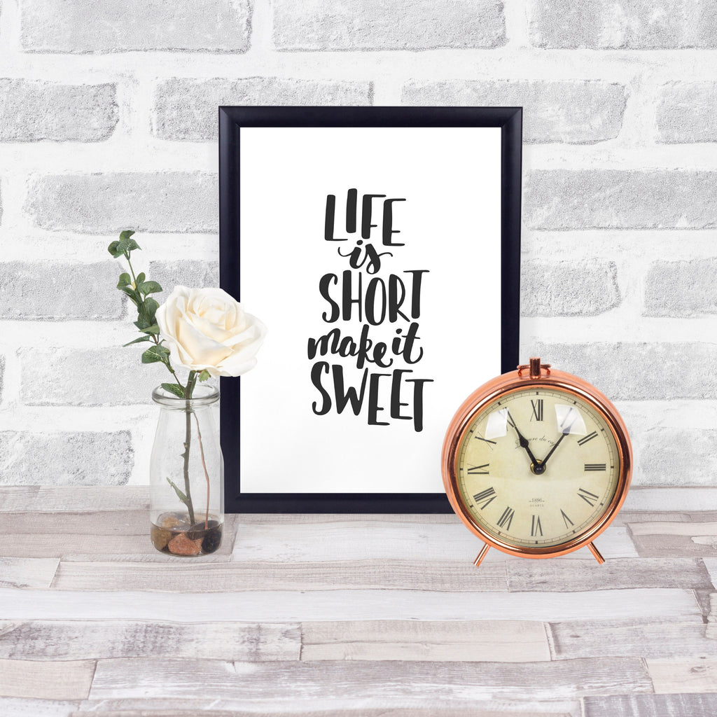 Life is Short Make it Sweet Printable in Frame