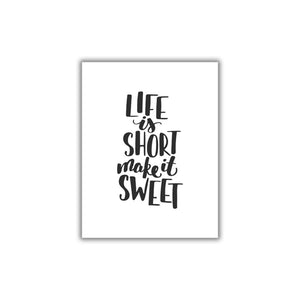 Life is Short Make it Sweet Printable