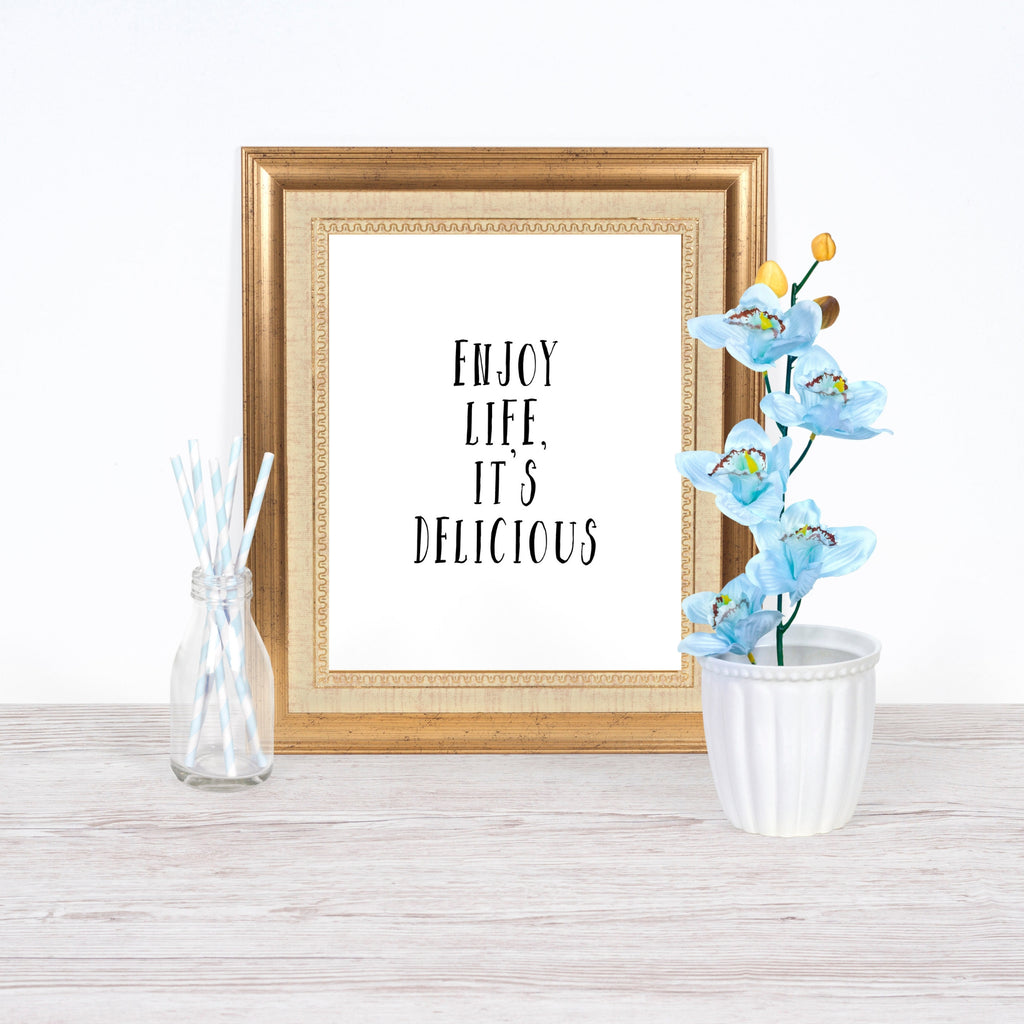 Enjoy Life It's Delicious Printable in Frame