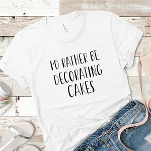 I'd Rather Be decorating Cakes Shopify T shirt Mockup