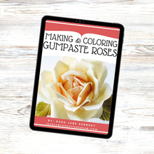 Load image into Gallery viewer, making gumpaste roses ebook graphic on wood background