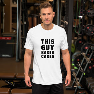 This Guy Bakes Cakes Short Sleeve Unisex TShirt White