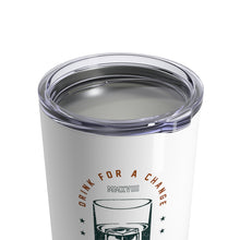 Load image into Gallery viewer, Drink For A Change Tumbler 10oz