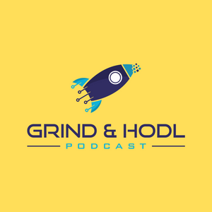 Grind & HODL Podcast Episode 1