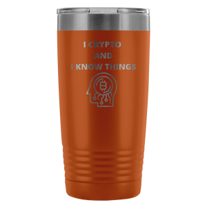I Crypto & I Know Things Tumbler 20oz