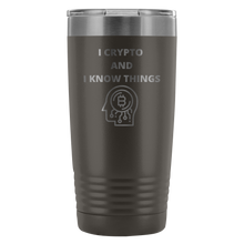 Load image into Gallery viewer, I Crypto & I Know Things Tumbler 20oz