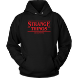 STRANGE THINGS ARE HAPPENING - Stranger Things inspired Toy Story Unisex Hoodie