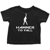 HAMMER TO FALL - Thor inspired Queen Toddler T-Shirt