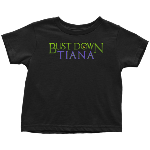 BUST DOWN TIANA - Princess and the Frog inspired Toddler T-Shirt
