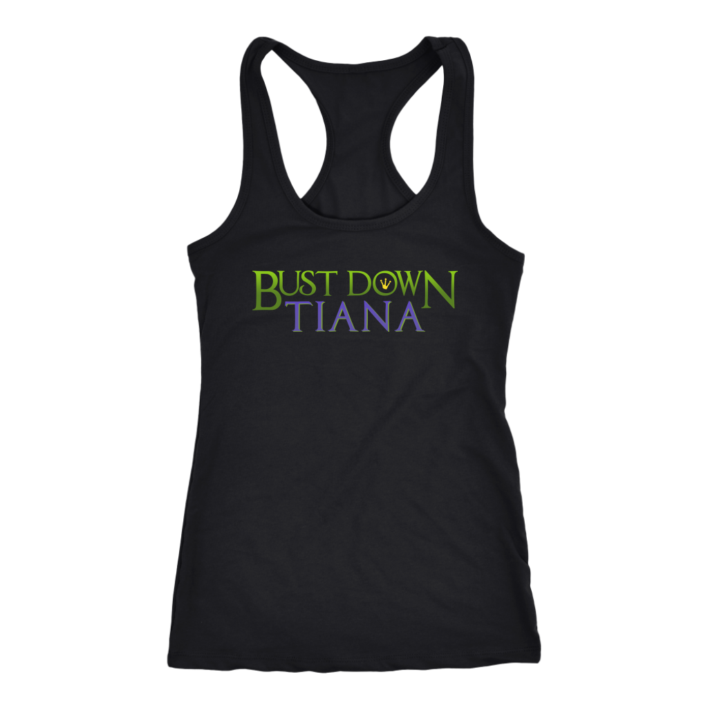 BUST DOWN TIANA - Princess and the Frog inspired Womens Tank