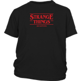 STRANGE THINGS ARE HAPPENING - Stranger Things inspired Toy Story Youth T-Shirt
