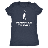 HAMMER TO FALL - Thor inspired Queen Womens T-Shirt