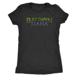 BUST DOWN TIANA - Princess and the Frog inspired Womens T-Shirt