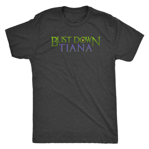 BUST DOWN TIANA - Princess and the Frog inspired Mens T-Shirt
