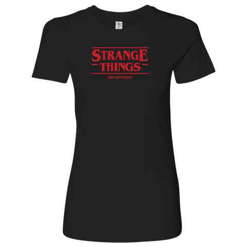 STRANGE THINGS ARE HAPPENING - Stranger Things inspired Toy Story Womens T-Shirt