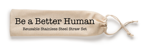 Be a Better Human Reusable Straw Set