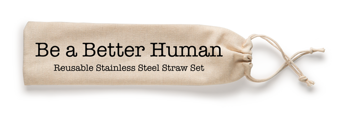 Be A Better Human Stainless Steel Straw Set