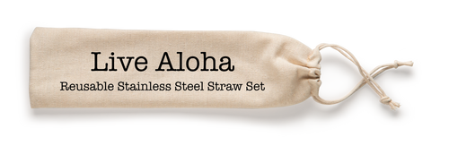 Live Aloha! Reusable Stainless Steel Straw Set