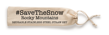 Load image into Gallery viewer, Save The Snow, Rocky Mountains Stainless Steel Straw Set