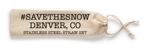 Load image into Gallery viewer, #Savethesnow Denver Colorado Stainless Steel Straw Set