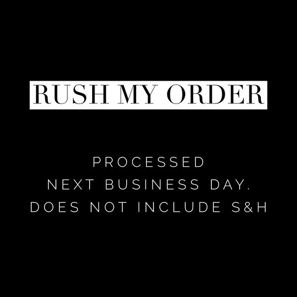 RUSH my order! Read Details