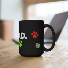 "Load image into Gallery viewer, ""Best. Dog Dad. Ever."" Black Mug 15oz"