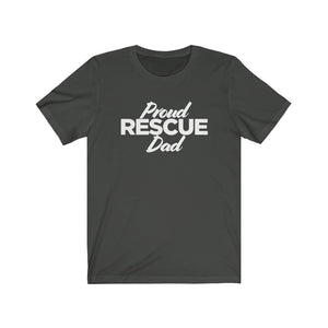 """Proud Rescue Dad"" Unisex Jersey Short Sleeve Tee"