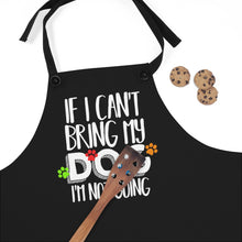"Load image into Gallery viewer, ""If I Can't Bring My Dog..."" Apron"
