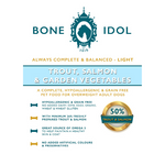 Bone Idol Healthy Dog Food - Trout, Salmon & Garden Vegetables Light