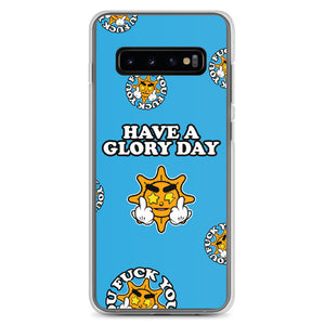 Have A Glory Day Samsung Case