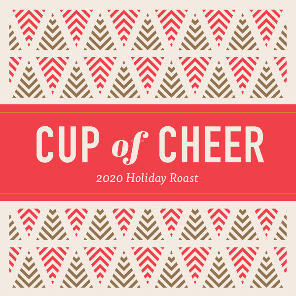2020 Cup of Cheer Holiday Roast