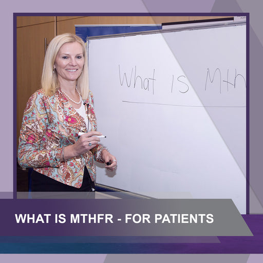 Patient Webinar: What is MTHFR