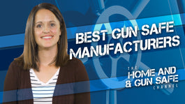Top 4 Gun Safe Manufacturers