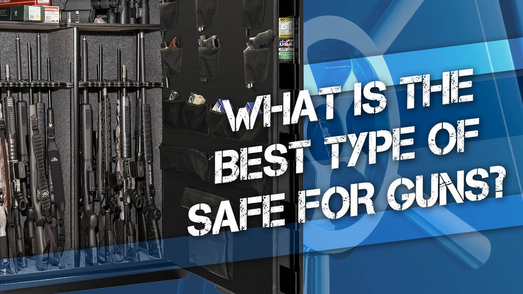 What is the Best Type of Safe for Guns?
