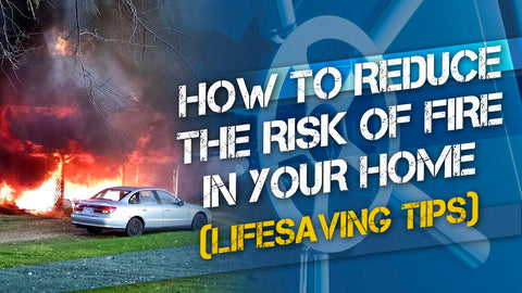 How to Reduce the Risk of Fire in Your Home