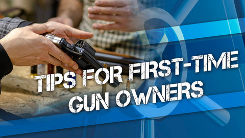 Tips for First-Time Gun Owners