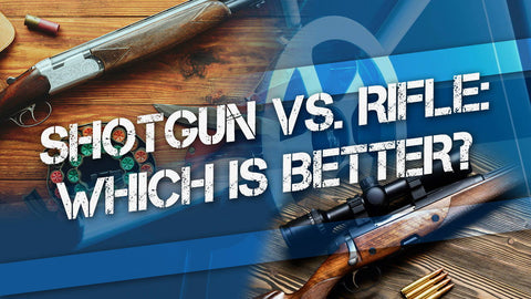 Shotgun vs. Rifle: Which Is Better?